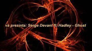 serge devant ft hadley  ghost