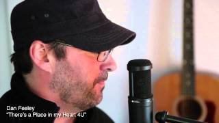 Dan Feeley - There's a Place in my Heart 4U