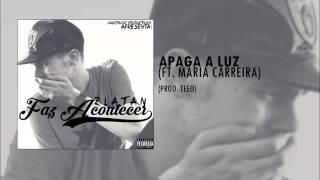 07. ZLÁTAN - APAGA A LUZ (FT. MARIA CARREIRA) (AUDIO)