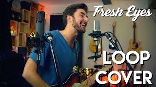 FRESH EYES - Andy Grammer - Nick Warner LOOP cover