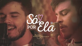 Pedro Henrique & Matheus - Só por ela (LYRIC VÍDEO)