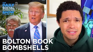 Bolton Book Bombshells: Trump Is Corrupt and Weird as F**k | The Daily Social Distancing Show