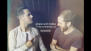 Phace + Mefjus - The Mothership VIP [Free Download]