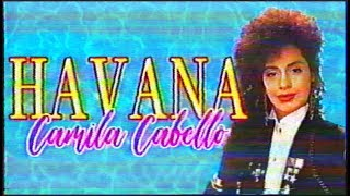 80s remix: HAVANA - Camila Cabello | @saintlaurent420