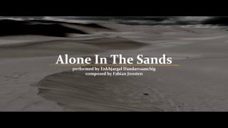 Alone In The sands ( feat. Enkhjargal Dandarvaanchig )