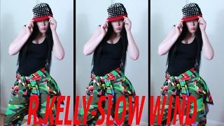 R-Kelly -Slow Wind freestyle dance