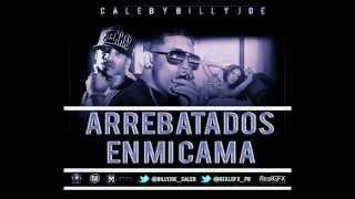 """Arrebatados En Mi Cama - Billy Joe Y Caleb """"Las Me"""