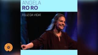 Angela Ro Ro - Feliz da Vida!