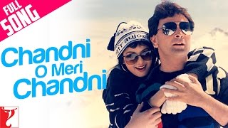Chandni O Meri Chandni - Full Song - Chandni