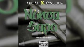 Nunca Sapo Remix   Anuel Ft  Cosculluela