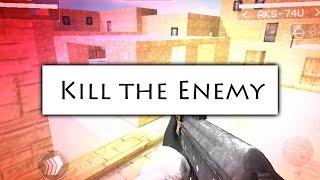 - Kill the Enemy -