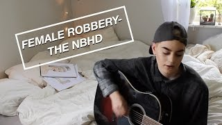 Female Robbery- The Neighbourhood // cover