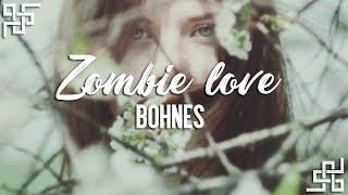 bohnes // zombie love {sub español}