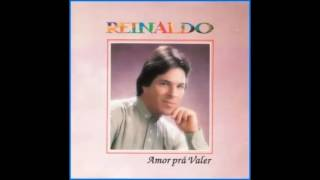 REINALDO - AMOR PRA VALER
