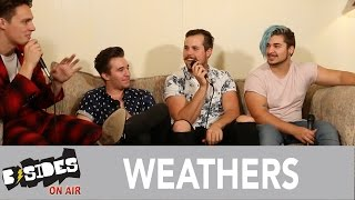 "B-Sides On-Air: Interview - Weathers Talk ""Happy Pills"", Formation"