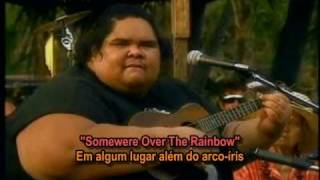 Israel Kamakawiwo - Somewere Over The Rainbow - Legendado.avi