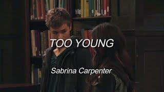 Too Young - Sabrina Carpenter//Subtitulada en Español//Ingles