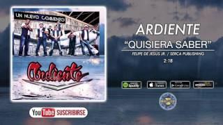 Ardiente - Quisiera Saber ( Audio Oficial )
