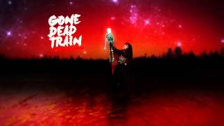 "Gone dead train ""where there's blood"""