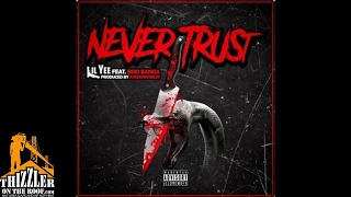 Lil Yee ft. Boo Banga - Never Trust [Prod. JuneOnnaBeat] [Thizzler.com]