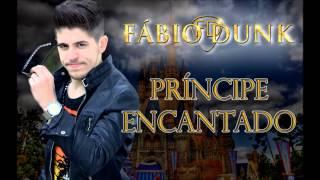 Fábio Dunk - Príncipe encantado - SINGLE 2013
