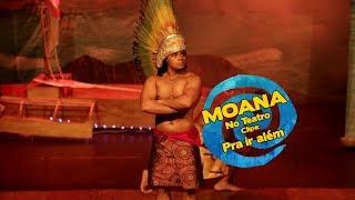 Moana no Teatro PRA IR ALÉM - cia Rindo a toa 2018 - MOANA We Know the Way