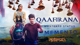 Qaafirana - Kedarnath WhatsApp Status | Memento
