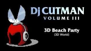 Dj CUTMAN - 3D Beach Party ( Super Mario 3D World Remix ) - Volume III