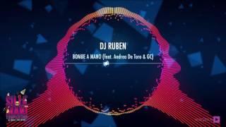 Dj Ruben - Bombe A Mano (feat. Andrea De Toro & GC)