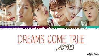 ASTRO - Dreams Come True Lyrics [Color Coded_Han_Rom_Eng]
