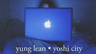 Yung Lean - Yoshi City | ECHO
