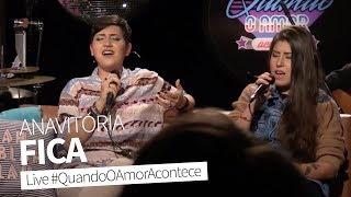 Fica (Anavitória part. Matheus e Kauan)   Joana Castanheira & Bruna Góes Live #QuandoOAmorAcontece