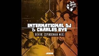 International DJ & Charles Bye - Revive (Spindeman Mix)