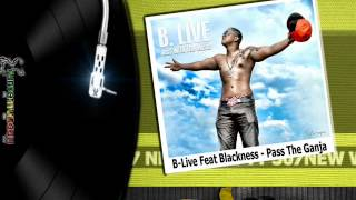 B-Live Feat Blackness - Pass The Ganja_(Prod. By ShantinStudios).