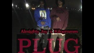 Kilogramm x Almighty Jay - Plug (Freestyle)