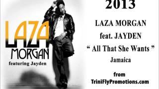 NEW Laza Morgan feat. Jayden - All She Wants 2013