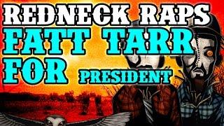 Redneck Souljers - Fatt Tarr for President