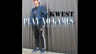 Play No Games - Kwest