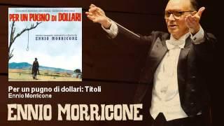 Ennio Morricone - Per un pugno di dollari: Titoli (Colonna Sonora 1964) - Original Soundtrack