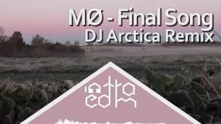MØ - Final Song (DJ Arctica Remix)