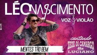 Léo Nascimento - MENTES TÃO BEM - Zezé di Camargo e Luciano ( cover - áudio )