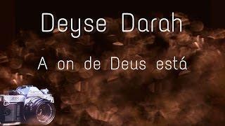 Deyse Darah - A onde Deus está