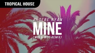 Phoebe Ryan - Mine (Win & Woo Remix)