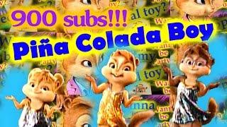 The Chipettes ft. Simon Seville - Piña colada boy (+900 subs!)