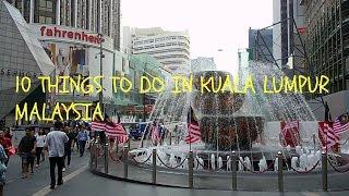 10 things to do in Kuala Lumpur Malaysia