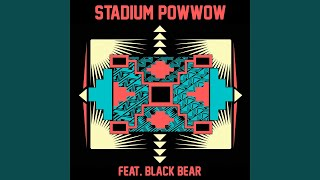 Stadium Pow Wow (feat. Black Bear)