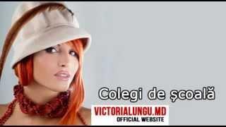Victoria Lungu — Colegi de scoala