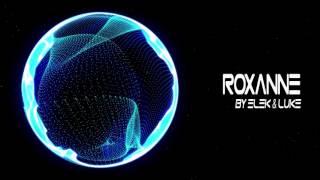 【Big Room】Elek & Luke - Roxanne (Original Mix)