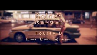 Fourty D - Golden (Shine Shine)