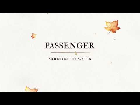 Moon On The Water de Passenger Letra y Video